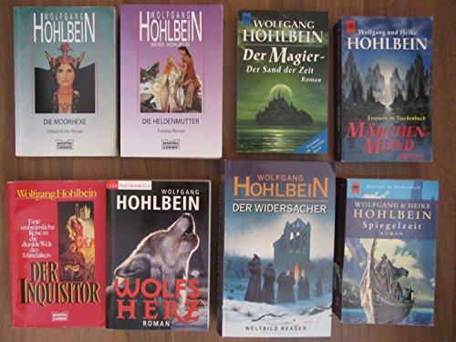 Paket Wolfgang Hohlbein: Märchenmond. Der Magier - Der Sand der Zeit. Die Heldenmutter. Die Moorhexe. Spiegelzeit. Der Inquisitor. Wolfsherz. Der Widersacher. (8 Bände)!