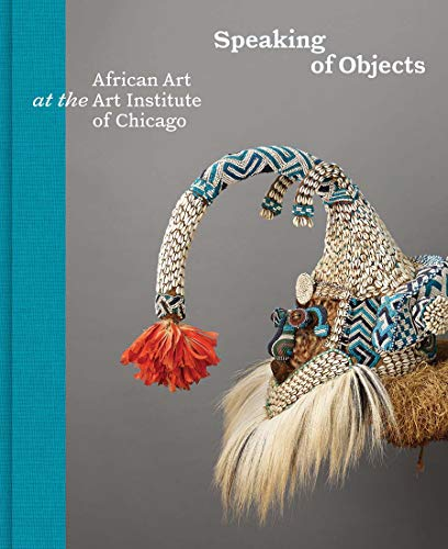 Speaking of Objects: African Art at the Art Institute of Chicago