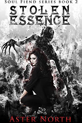 Stolen Essence (Soul Fiend Series Book 2) (English Edition)