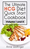 HCG DIET: THE ULTIMATE HCG DIET QUICK START COOKBOOK (Healthy Recipes for HCG Weight Loss)