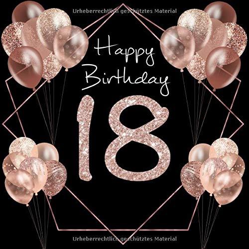 18 Happy Birthday: Gästebuch zum 18. Geburtstag I Schwarz und Rose Gold mit Glitzer I 80 Seiten für 40 geschriebene Glückwünsche, Widmungen und Fotos ... zur Volljährigkeit I Geburtstagszubehör