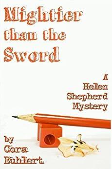 Mightier than the Sword (Helen Shepherd Mysteries Book 9) by [Cora Buhlert]