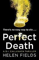 Perfect Death (DI Callanach Thriller)