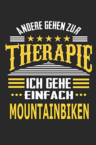 Andere gehen zur Therapie Ich gehe einfach mountainbiken: Notizbuch mit 110 linierten Seiten, ideal als Geschenk, auch als Dekoration verwendbar