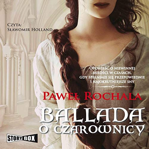 Ballada o czarownicy                   By:                                                                                                                                 Paweł Rochala                               Narrated by:                                                                                                                                 Sławomir Holland                      Length: 26 hrs and 23 mins     Not rated yet     Overall 0.0