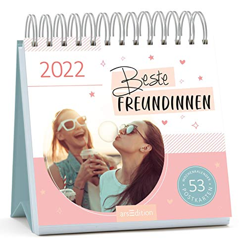Postkartenkalender Beste Freundinnen 2022 - Wochenkalender mit abtrennbaren Postkarten: Tolles Geschenk für die Seelenverwandte und ein echter Freundschaftsbeweis