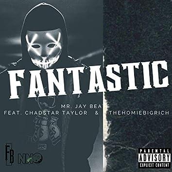 Fantastic (feat. Chad$tar Taylor & TheHomieBigRich)