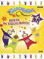 Teletubbies - Resta In Equilibrio! [Italian Edition]