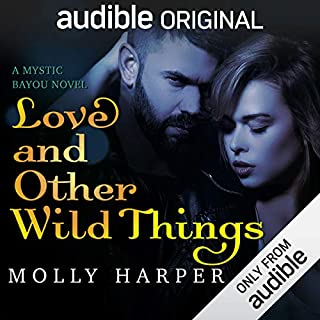 Love and Other Wild Things                   Written by:                                                                                                                                 Molly Harper                               Narrated by:                                                                                                                                 Jonathan Davis,                                                                                        Amanda Ronconi                      Length: 6 hrs and 41 mins     23 ratings     Overall 4.7