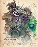 The Dark Crystal Bestiary - The Definitive Guide to the Creatures of Thra (The Dark Crystal: Age of Resistance, The Dark Crystal Book, Fantasy Art Book)
