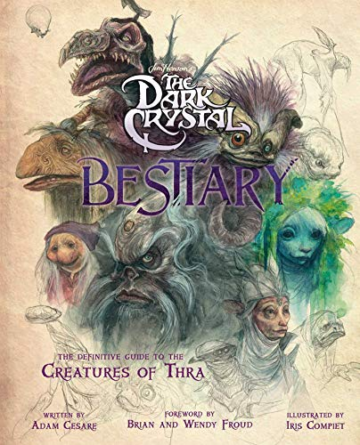 The Dark Crystal Bestiary: The D...