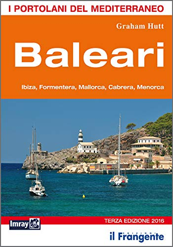 Baleari. Ibiza, Formentera, Mallorca, Cabrera, Menorca. Portolano del Mediterraneo