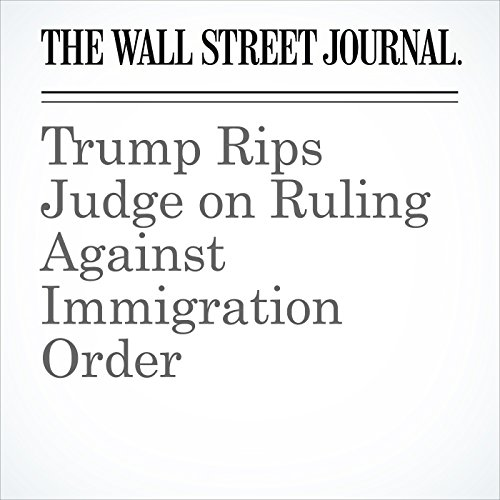 Trump Rips Judge on Ruling Against Immigration Order copertina