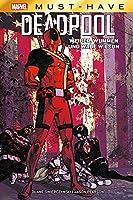 Marvel Must-Have: Deadpool: Weiber, Wummen und Wade Wilson