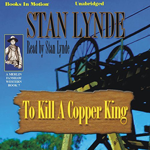 To Kill A Copper King audiobook cover art