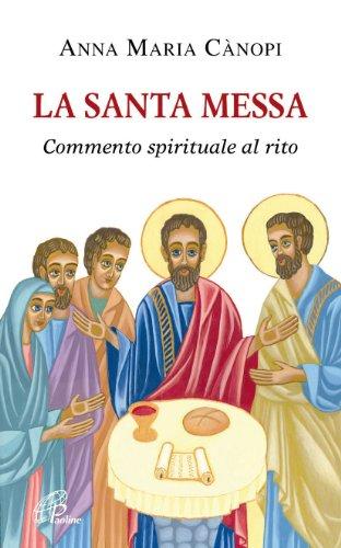 La Santa Messa. Commento spirituale al rito