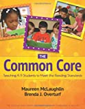 The Common Core: Teaching K-5 Students to Meet the Reading Standards by McLaughlin & Overturf