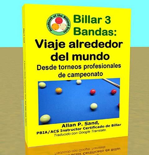 Billar 3 Bandas - Viaje alrededor del mundo: Desde torneos profesionales de...