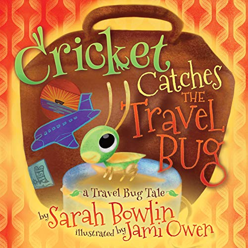 Cricket Catches the Travel Bug (The Travel Bug Tales) (English Edition)