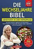 Die Wechseljahre Bibel! Das 2in1 Buch - Abnehmen in der Menopause / Hormone natürlich regulieren : mit 200 leckeren Salat Variationen und gesunden Rezepten vegan, vegetarisch und mit Fleisch/Fisch