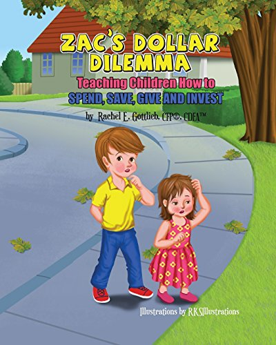 Zac's Dollar Dilemma: Teaching Children How to Spend, Save, Give and Invest