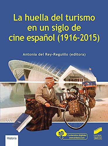 La Huella Del Turismo En Un Siglo De Cine EspañOl (1916-2015): 25 (Libros de Síntesis)