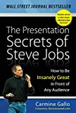 Image of The Presentation Secrets of Steve Jobs: How to Be Insanely Great in Front of Any Audience