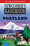 Newcomer's Handbook for Moving to and Living in Portland: Including Vancouver, Gresham, Hillsboro, Beaverton, Tigard, and Wilsonville