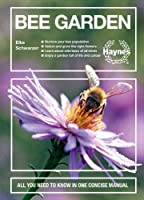 Bee Garden: Nurture your bee population. Select and grow the right flowers. Learn about wild bees of all kinds. Enjoy a garden full of life and color. All you need to know in one concise manual (Concise Manuals)