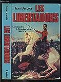 Les libertadors (L'émancipation de l'Amérique latine 1810-1830)