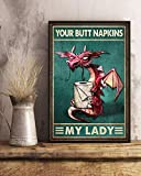 Cat Poster for Girls Room Dragon Your Butt Napkins My Liege My Lord My Lady Bathroom Metal Sign Funny Dragon Wall Art Print for Toilet Decor Best Cat Lover Gift
