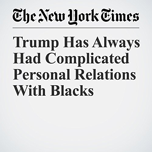 Trump Has Always Had Complicated Personal Relations With Blacks copertina