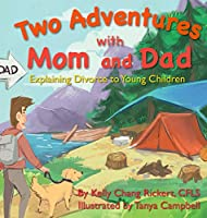 Two Adventures with Mom and Dad: Explaining Divorce to Young Children