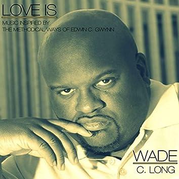 Love Is: Music Inspired by the Methodical Ways of Edwin C. Gwynn