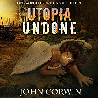 Utopia Undone     Overworld Chronicles, Book 15              Written by:                                                                                                                                 John Corwin                               Narrated by:                                                                                                                                 Austin Rising                      Length: 12 hrs and 15 mins     Not rated yet     Overall 0.0