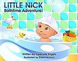 Little Nick's Bath Time Adventures (English Edition)