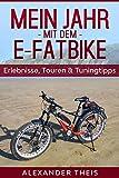 Mein Jahr mit dem E-Fatbike: Erlebnisse, Touren und Touringtipps
