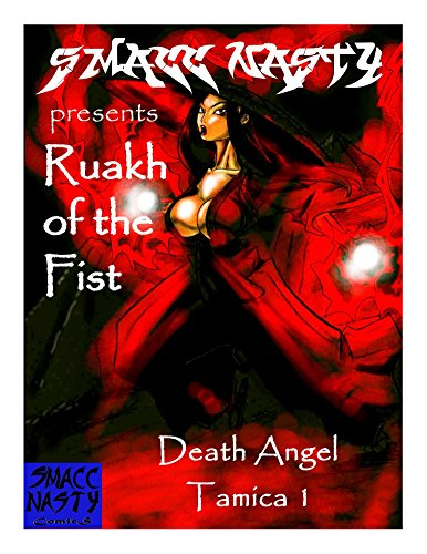 Smacc Nasty Presents 'Ruakh of the Fist' Death Angel Tamica 1: Ruakh of the Fist (English Edition)