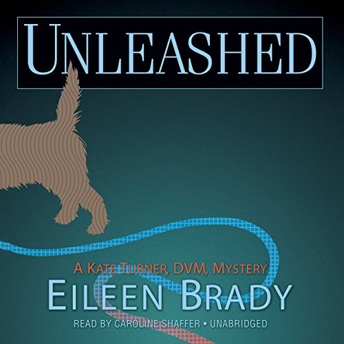 Unleashed: The Kate Turner, DVM Mysteries, Book 2