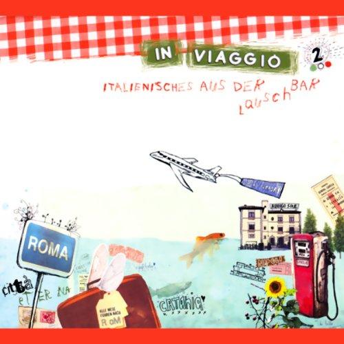 In Viaggio (Italienisches aus der Lauschbar 2) Titelbild