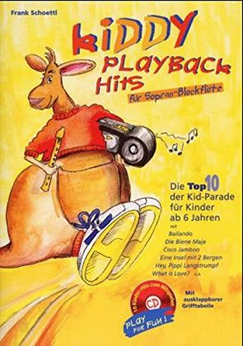 Kiddy Playback Hits für Sopran-Blockflöte, Bd. 1: Die Top 10 der Kid-Parade