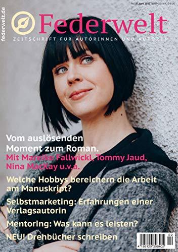 Federwelt 147, 02-2021, April 2021: Zeitschrift für Autorinnen und Autoren