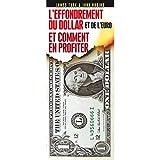 L'effondrement du dollar et de l'euro et comment en profiter