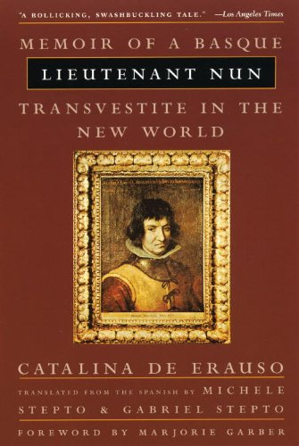 Lieutenant Nun: Memoir of a Basque Transvestite in the New World (English Edition)