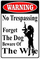 RCY-T ヴィンテージブリキサイン Warning No Trespassing Forget The Dog Beware of The Wife Wall Decoration Poster Bar Restaurant 金属錫サイン 20x30cm