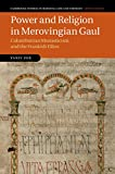 Power and Religion in Merovingian Gaul: Columbanian Monasticism and the Frankish Elites (Cambridge Studies in Medieval Life and Thought: Fourth Series Book 98) (English Edition)