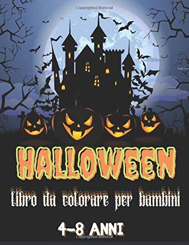 Halloween Libro da Colorare per Bambini 4-8 anni: Libro da colorare e attività di Halloween per bambini e ragazzi - Ragazzi, ragazze e bambini di 2-4, 4-8 anni
