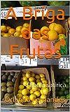A Briga das Frutas: Fábula satírica (Portuguese Edition)