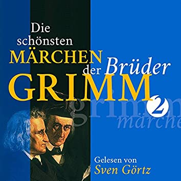 Schneewittchen, Hänsel und Gretel, Rumpelstilzchen, Die Sterntaler: Die schönsten Märchen der Brüder Grimm II