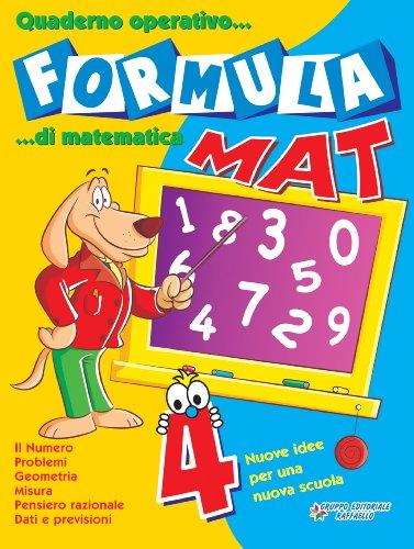 Formula mat. Quaderno operativo di matematica. Per la 4ª classe elementare